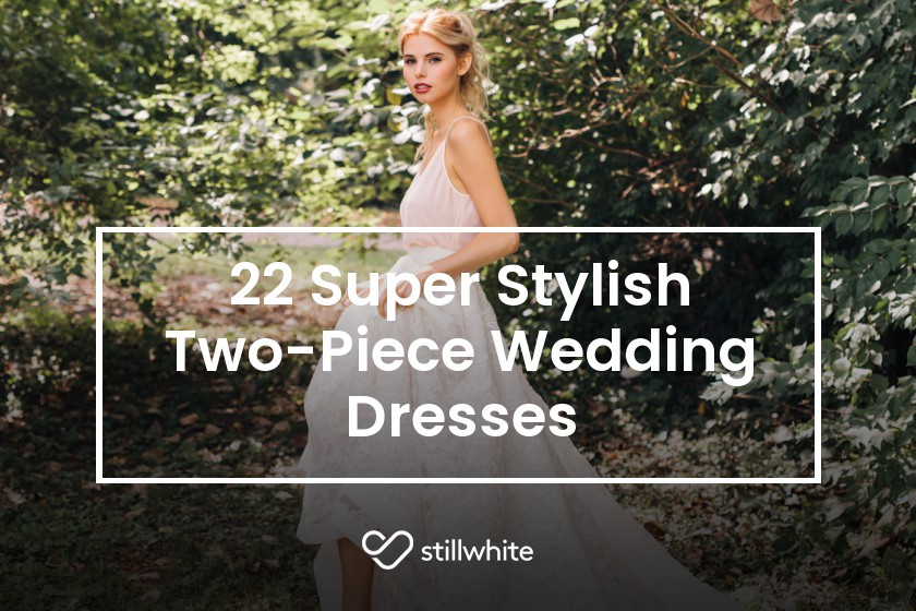 de4635ce8e1 22 Super Stylish Two-Piece Wedding Dresses - The Stillwhite Blog -  Stillwhite Australia
