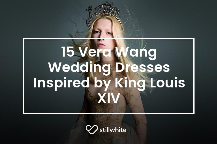 7bf423f43d0 15 Vera Wang Wedding Dresses Inspired by King Louis XIV - The Stillwhite  Blog - Stillwhite